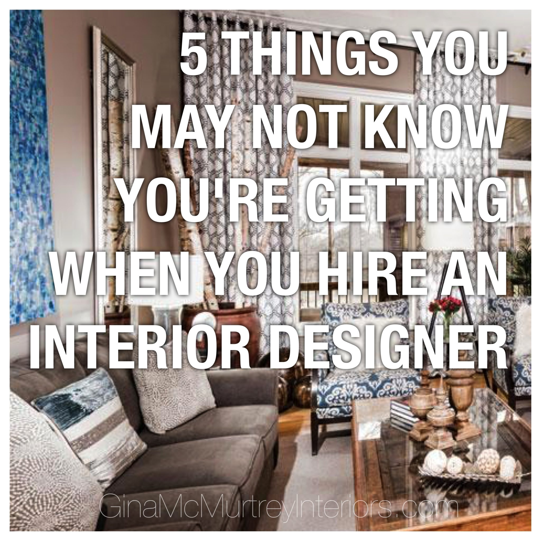 5 Things You May Not Know Youre Getting When Hire An Interior Designer